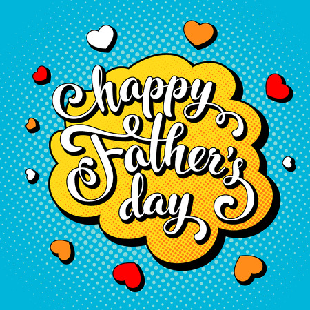 Fathers day greeting card with hand lettering in comic book style. Vector Illustration
