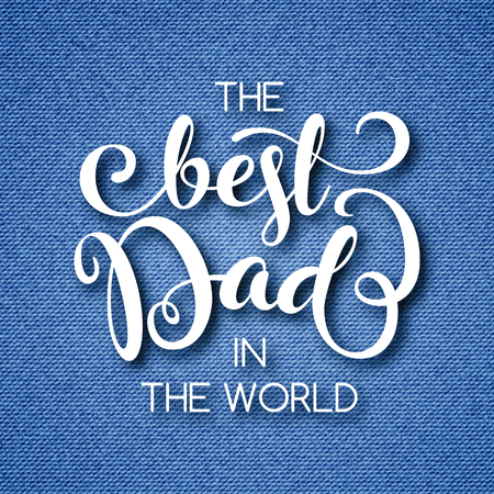 Fathers day greeting card with hand lettering on blue denim background. Vector Illustration Illustration