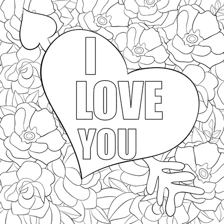 A cute heart  with lettering on the floral background  image for relaxing.A coloring book,page for adults.Zen art style illustration for print.Poster design. Ilustração