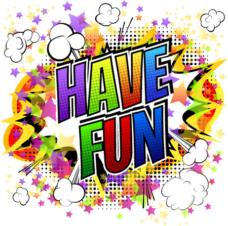 Have fun - Comic book style card isolated on white background.