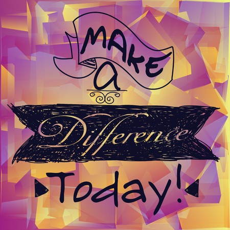 Motivational short phrase - Make a difference today. Stock Illustratie
