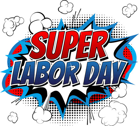 national hero: Super Labor Day - Comic book style word on white background. Illustration