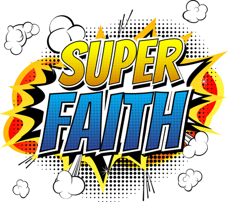 text word: Super Faith - Comic book style word on comic book abstract background.