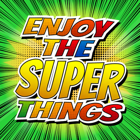 love blast: Enjoy the super things - Comic book style word. Illustration