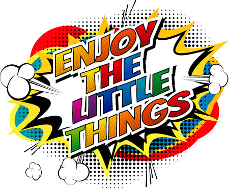 Enjoy the little things - Comic book style word.