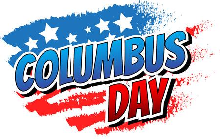 콜럼버스 데이 - 추상 미국 국기 배경에 만화 스타일 단어.