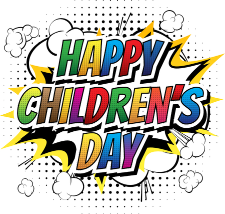 Happy Childrens Day - Comic book style word.