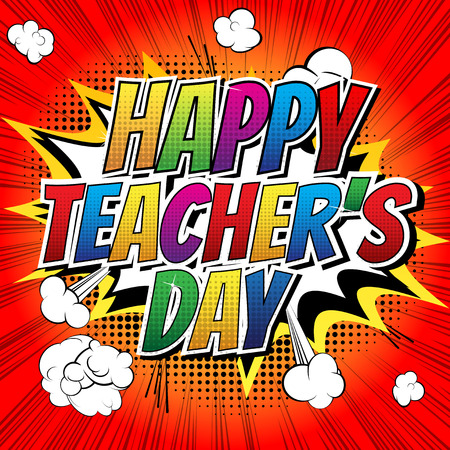 teachers: Happy teachers day - Comic book style word on comic book abstract background.