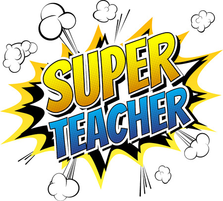 Super: Super teacher - Comic book style word on comic book abstract background.