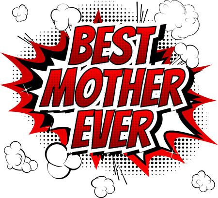 Best mother ever - Comic book style word isolated on white background.