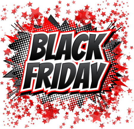 Black Friday - Comic book style word on comic book abstract background.