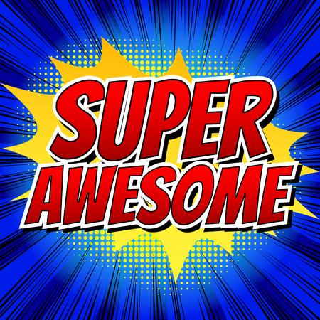 Super Awesome - Comic book style word on comic book abstract background.