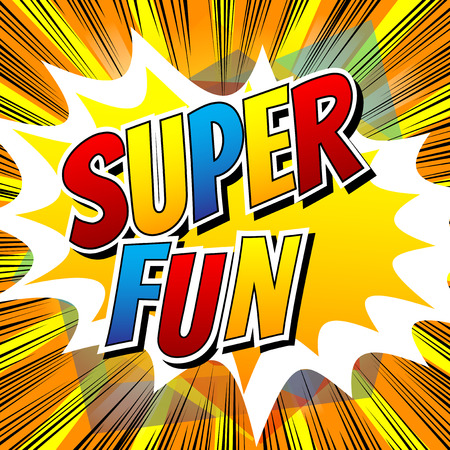 have: Super Fun - Comic book style card with abstract background.