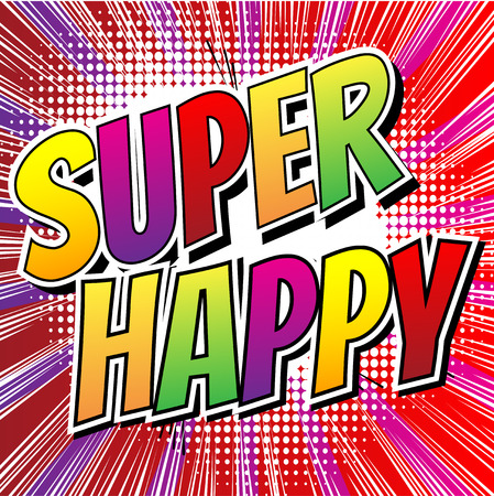 feel feeling: Super Happy - Comic book style card with abstract background. Illustration