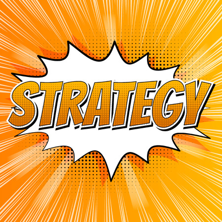 Strategy - Comic book style word on comic book abstract background.