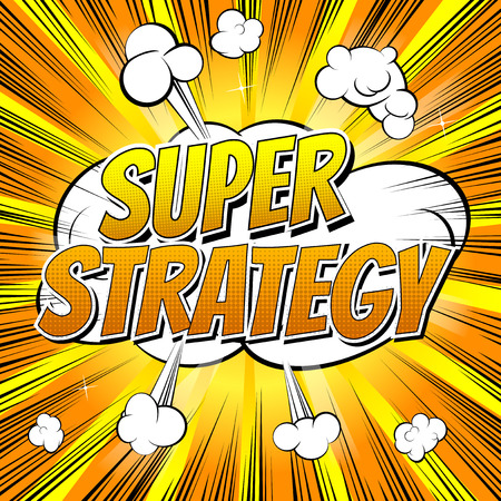Super Strategy - Comic book style word on comic book abstract background.