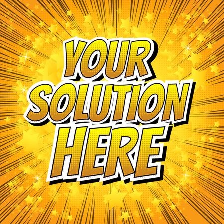 questions: Your solution here - Comic book style word on comic book abstract background.