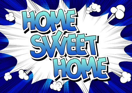 homely: Home Sweet Home - Comic book style word on comic book abstract background.
