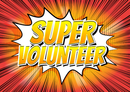 volunteering: Super Volunteer - Comic book style word on abstract background. Illustration