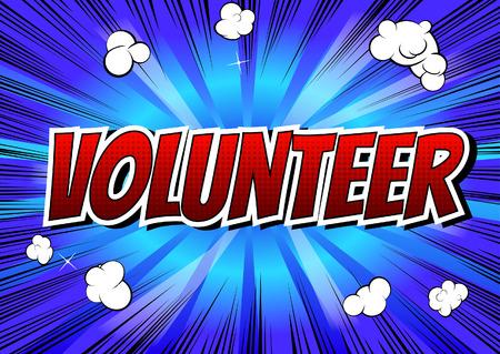 generosity: Volunteer - Comic book style word on abstract background.