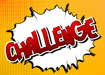 Challenge - Comic book style word on comic book abstract background.