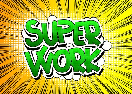 obligation: Super Work - Comic book style word on comic book abstract background. Illustration