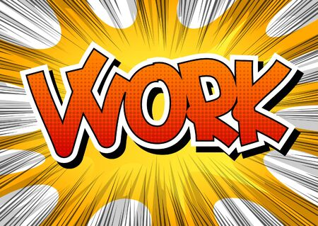 commitments: Work - Comic book style word on comic book abstract background.