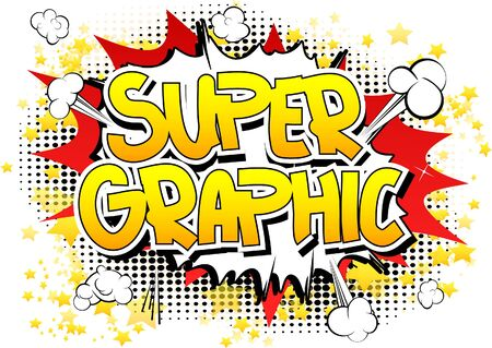 artistic design: Super Graphic - Comic book style word on comic book abstract background. Illustration