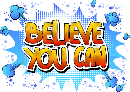 accomplish: Believe you can - Comic book style word on comic book abstract background.