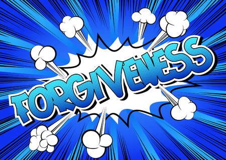 forgiving: Forgiveness - Comic book style word on comic book abstract background.