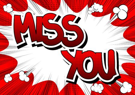 miss: Miss You - Comic book style word on comic book abstract background.