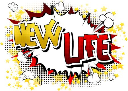 New Life - Comic book style word on comic book abstract background.