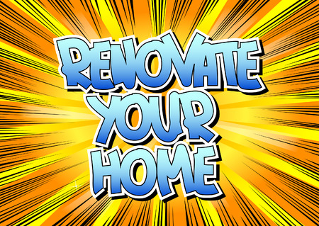 reparations: Renovate Your Home - Comic book style word on comic book abstract background.