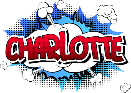 famous people: Charlotte - Comic book style female name on comic book abstract background.