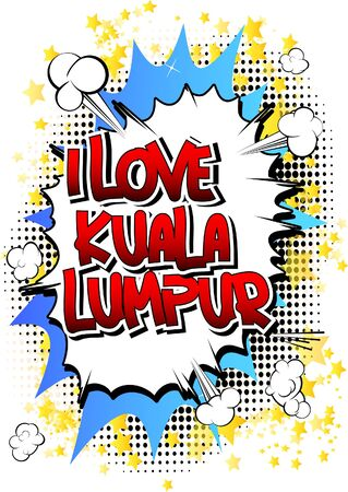 i t: I Love Kuala Lumpur - Comic book style word on comic book abstract background. Illustration