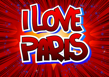 i love paris: I Love Paris - Comic book style word on comic book abstract background.