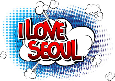 i t: I Love Seoul - Comic book style word on comic book abstract background.