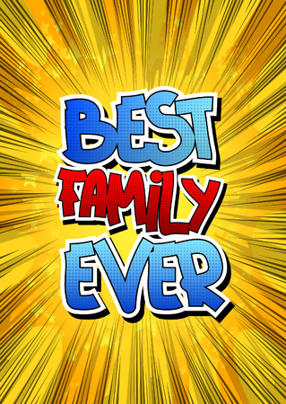 Best Family Ever - Comic book style word on comic book abstract background. Ilustração