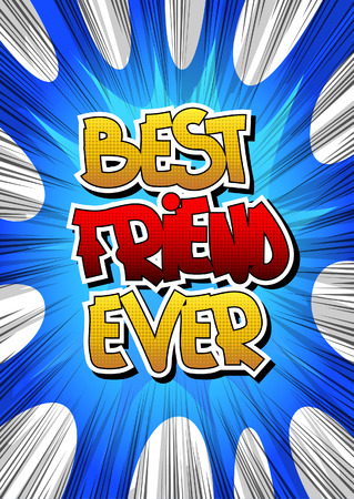 best book: Best friend ever - Comic book style word on comic book abstract background.