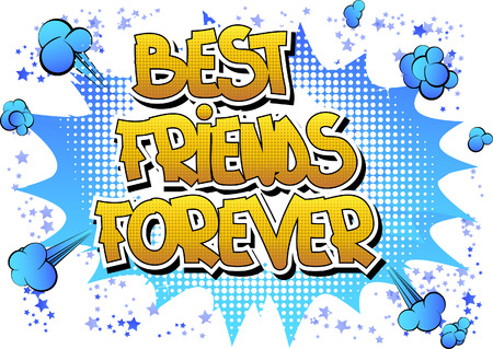 friend: Best friends forever - Comic book style word on comic book abstract background.