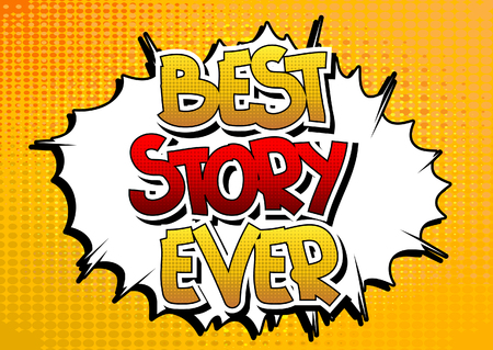 ever: Best Story Ever - Comic book style word on comic book abstract background. Illustration