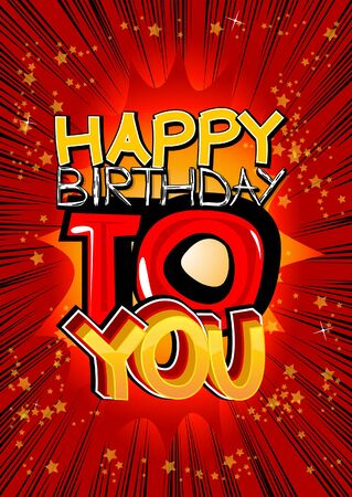 happy birthday text: Happy Birthday To You - Comic book style card isolated on white background.