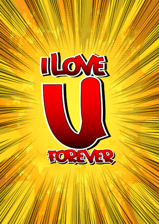 i love u: I love u forever - Comic book style word on comic book abstract background.