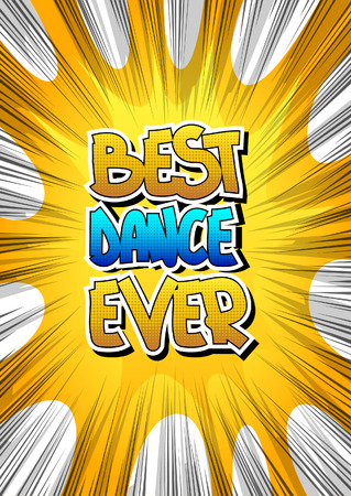 chill out: Best Dance Ever - Comic book style word on comic book abstract background.