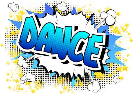 Dance - Comic book style word on comic book abstract background.