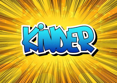 kinder: Kinder - Comic book style word on comic book abstract background.