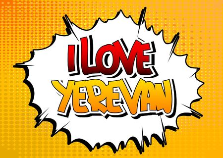yerevan: I love Yerevan - Comic book style word on comic book abstract background. Illustration