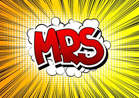 mrs: Mrs - Comic book style word on comic book abstract background.