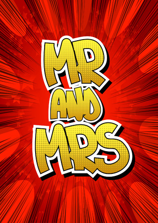 wedding love: Mr And Mrs - Comic book style word on comic book abstract background.