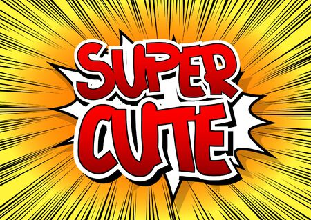 enamorados caricatura: Super Cute - Comic book style word on comic book abstract background. Vectores